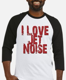 I Love Jet Noise Baseball Jersey