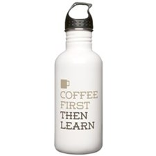 Coffee Then Learn Water Bottle