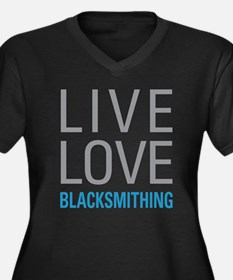 Live Love Blacksmithing Plus Size T-Shirt