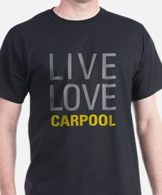 Live Love Carpool T-Shirt
