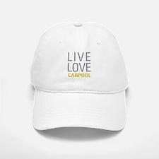 Live Love Carpool Baseball Baseball Cap