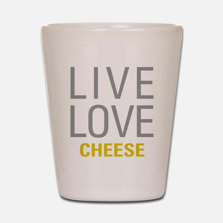 Live Love Cheese Shot Glass