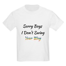 Sorry Boys I Don't Swing Your Way. T-Shirt