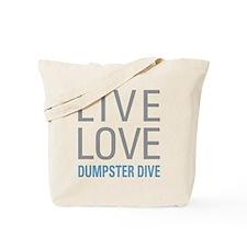 Live Love Dumpster Dive Tote Bag