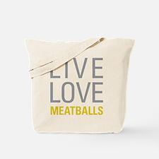 Live Love Meatballs Tote Bag