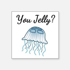 You Jelly? Sticker