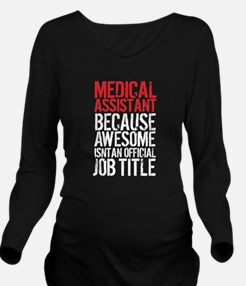 Medical Assistant Aw Long Sleeve Maternity T-Shirt