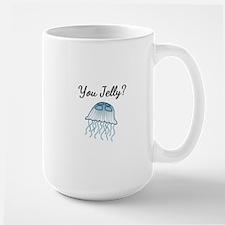 You Jelly? Mugs