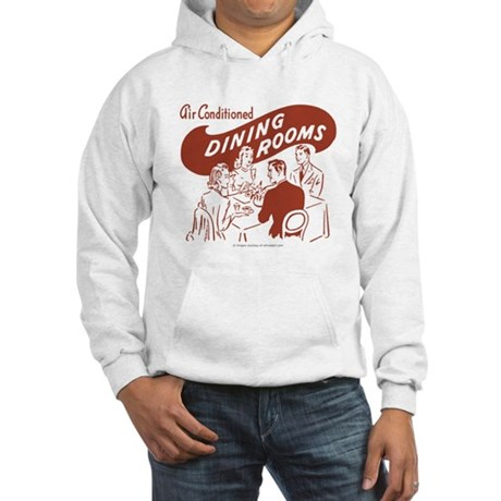 Dining Rooms Hooded Sweatshirt