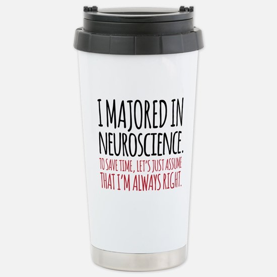 Majored in Neuroscience Stainless Steel Travel Mug