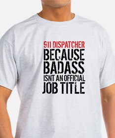 911 Dispatcher Badass T-Shirt
