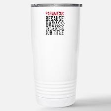 Badass Paramedic EMT Stainless Steel Travel Mug