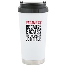 Badass Paramedic EMT Travel Mug