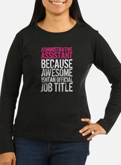 Administrative Assistant Aweso Long Sleeve T-Shirt