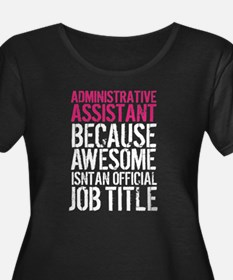 Administrative Assistant Awesome Plus Size T-Shirt