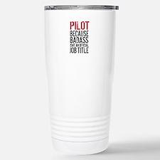 Pilot Badass Job Title Travel Mug