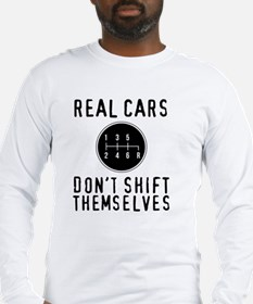 Real Cars Don't Shift Themselv Long Sleeve T-Shirt