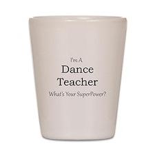 Dance Teacher Shot Glass