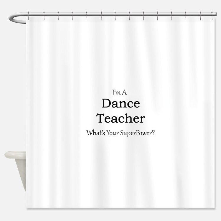 Dance Teacher Shower Curtain