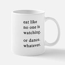 eat like no one is watching Mugs