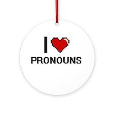 I Love Pronouns Digital Design Round Ornament