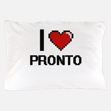 I Love Pronto Digital Design Pillow Case