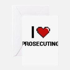I Love Prosecuting Digital Design Greeting Cards