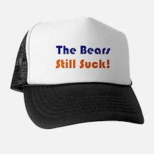 Bears Still Suck Trucker Hat