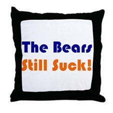 Bears Still Suck Throw Pillow