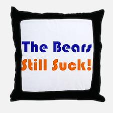 Bears Still Suck Throw Pillow