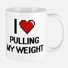 I Love Pulling My Weight Digital Design Mugs