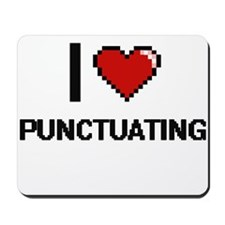 I Love Punctuating Digital Design Mousepad