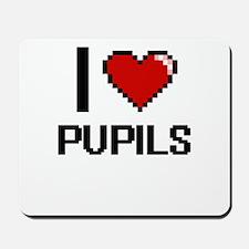 I Love Pupils Digital Design Mousepad