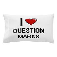 I Love Question Marks Digital Design Pillow Case