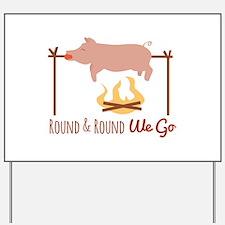 Round We Go Yard Sign