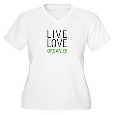 Live Love Organize T-Shirt