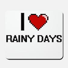 I Love Rainy Days Digital Design Mousepad
