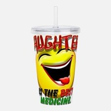 LAUGHTER IS THE BEST M Acrylic Double-wall Tumbler