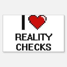 I Love Reality Checks Digital Design Decal
