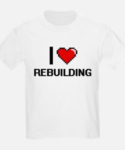 I Love Rebuilding Digital Design T-Shirt