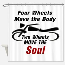 MOTORCYCLE - FOUR WHEELS MOVE THE B Shower Curtain