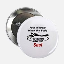 """MOTORCYCLE - FOUR WHEELS MOVE THE BOD 2.25"""" Button"""