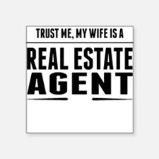 My Wife Is A Real Estate Agent Sticker
