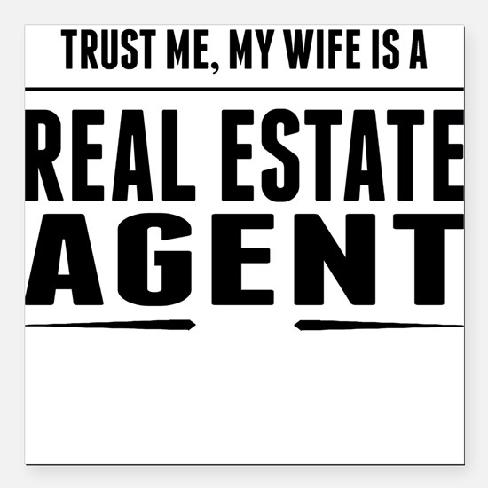 My Wife Is A Real Estate Agent Square Car Magnet 3