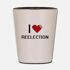 I Love Reelection Digital Design Shot Glass