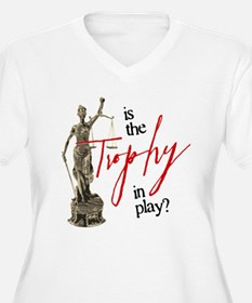 Is the Trophy In Play? T-Shirt