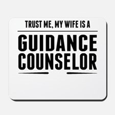 My Wife Is A Guidance Counselor Mousepad