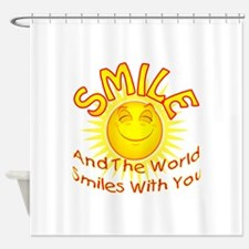 Smile and the world smiles with you Shower Curtain