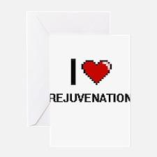 I Love Rejuvenation Digital Design Greeting Cards