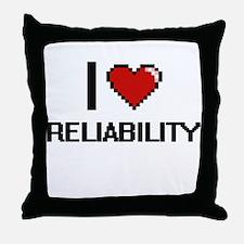 I Love Reliability Digital Design Throw Pillow